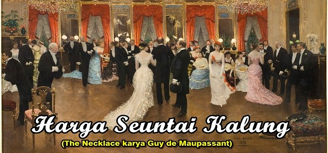 The Necklace Harga Seuntai Kalung Guy de Maupassant